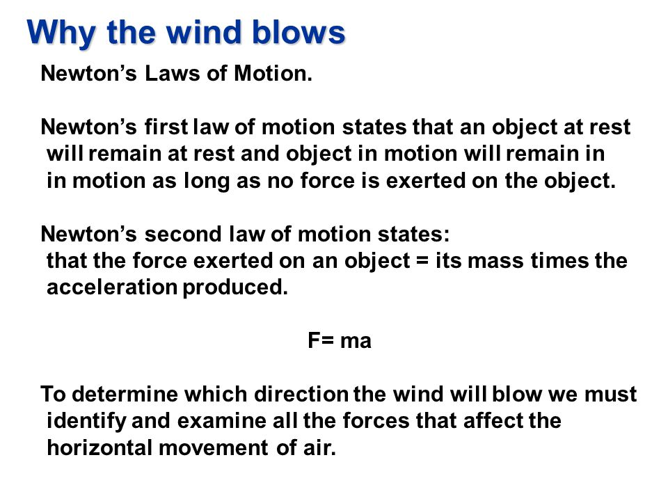 Why the wind blows Newton's Laws of Motion.