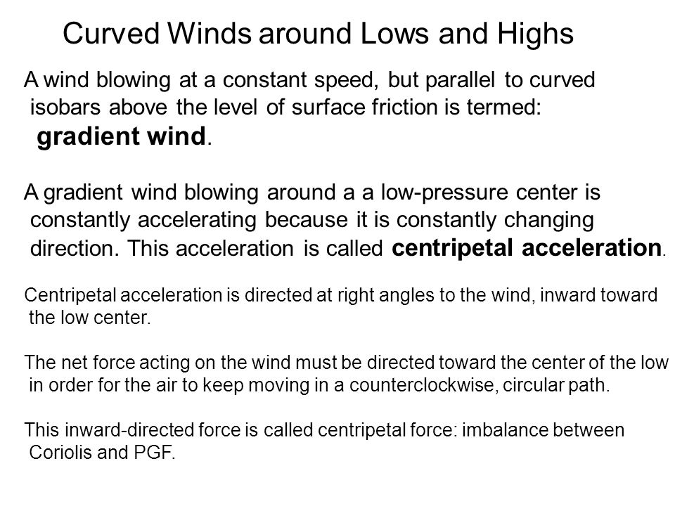 Curved Winds around Lows and Highs
