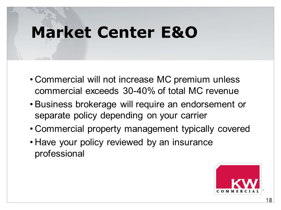 Market Center E&O Commercial will not increase MC premium unless commercial exceeds 30-40% of total MC revenue.
