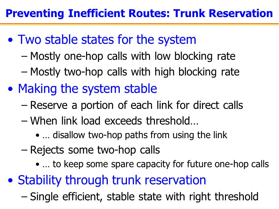 Preventing Inefficient Routes: Trunk Reservation