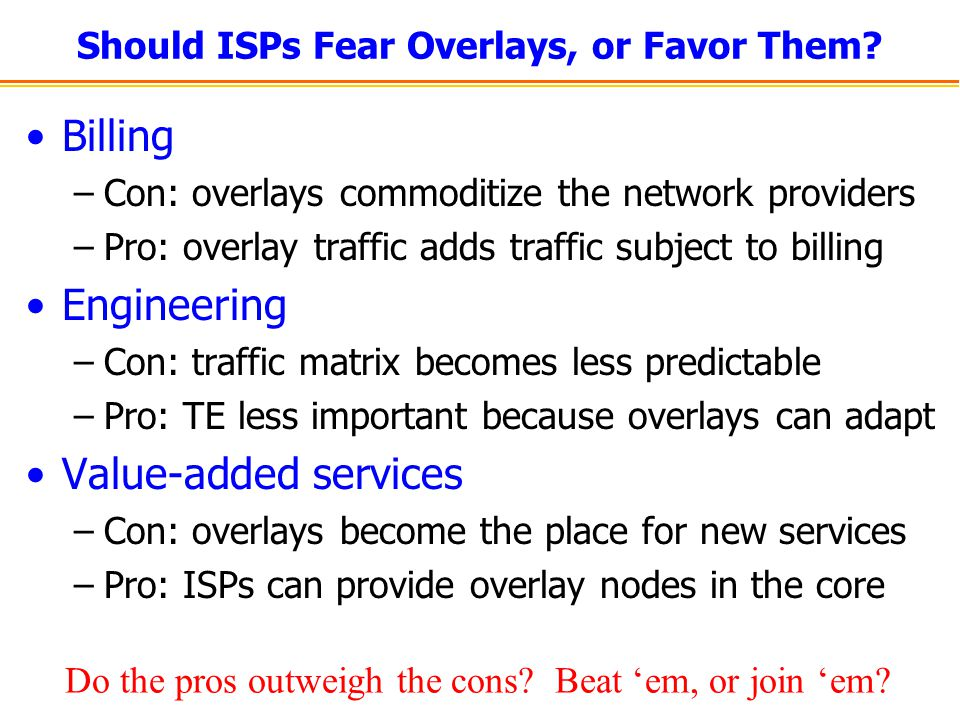 Should ISPs Fear Overlays, or Favor Them