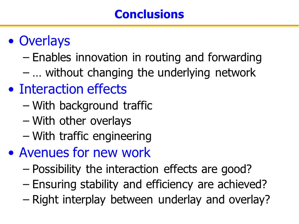 Overlays Interaction effects Avenues for new work Conclusions
