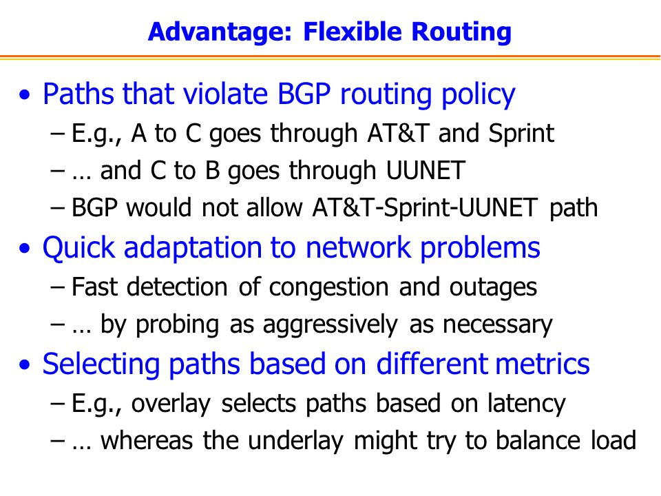 Advantage: Flexible Routing