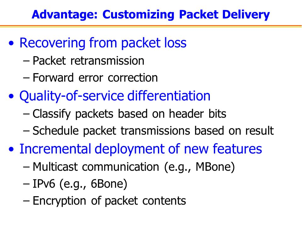 Advantage: Customizing Packet Delivery