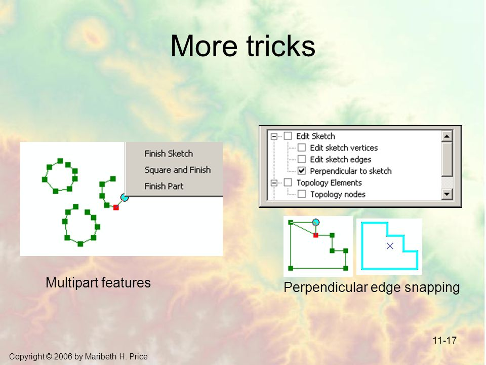More tricks Multipart features Perpendicular edge snapping