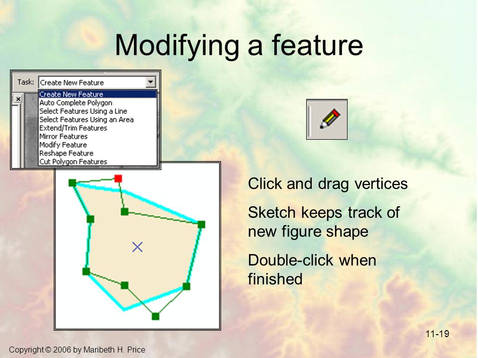 Modifying a feature Click and drag vertices