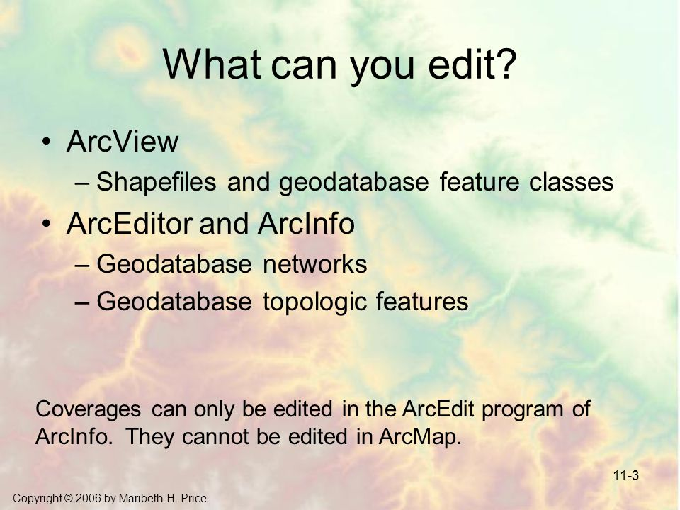 What can you edit ArcView ArcEditor and ArcInfo