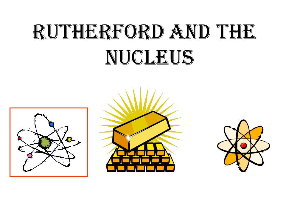 Rutherford and the Nucleus