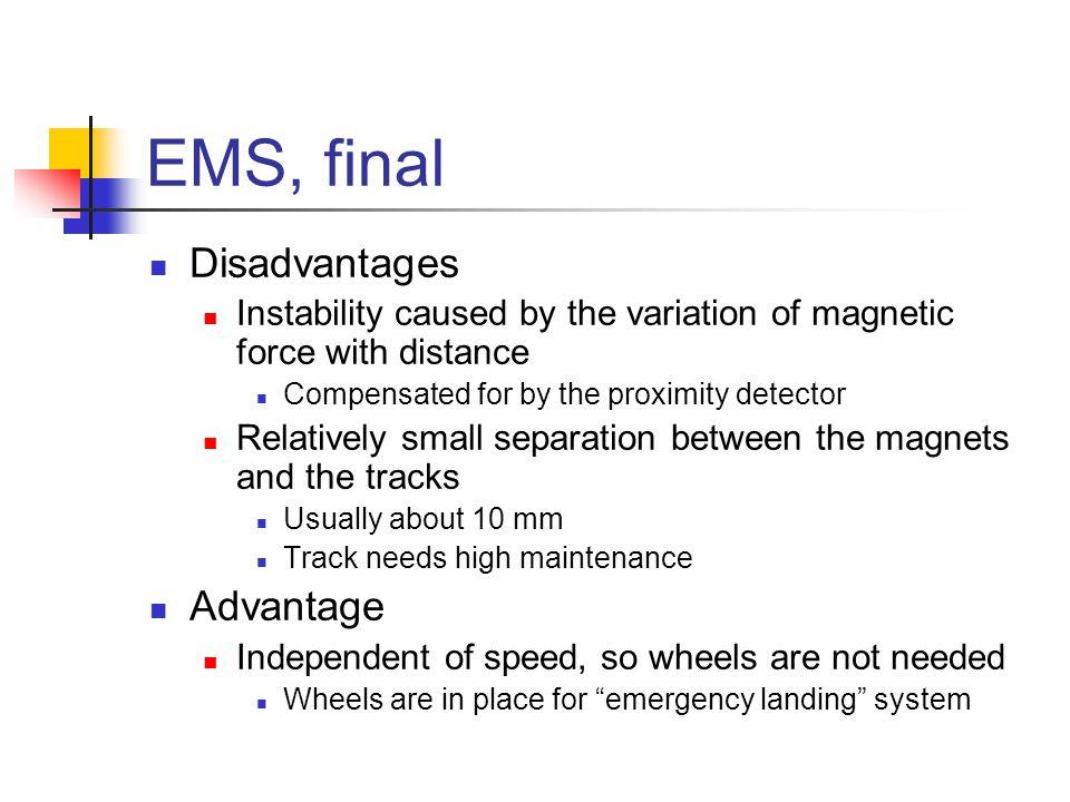 EMS, final Disadvantages Advantage