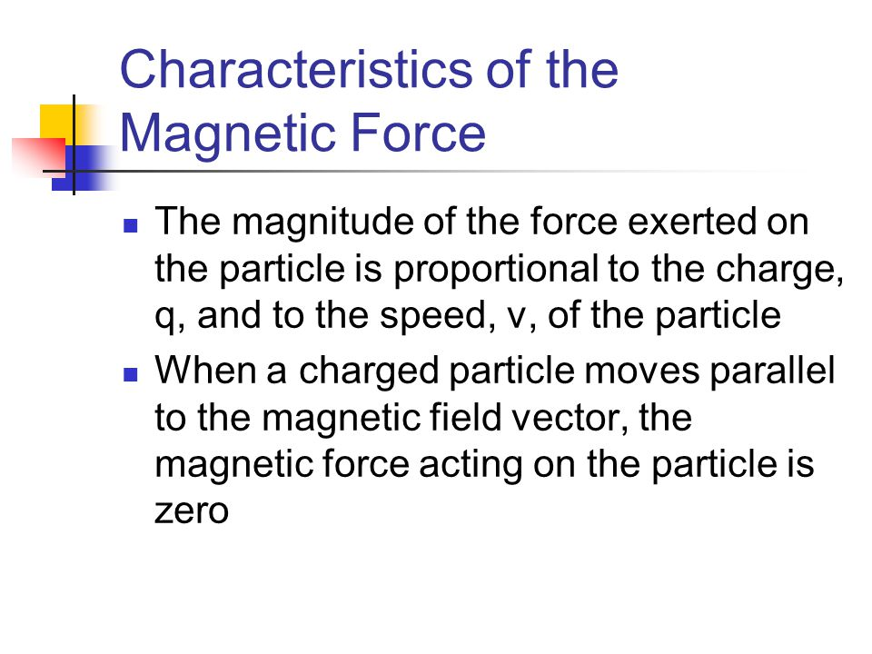 Characteristics of the Magnetic Force