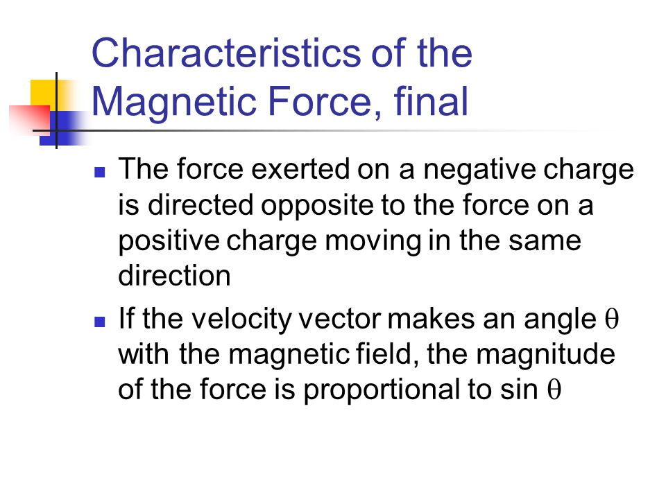 Characteristics of the Magnetic Force, final