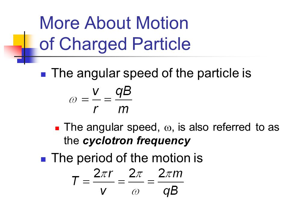 More About Motion of Charged Particle