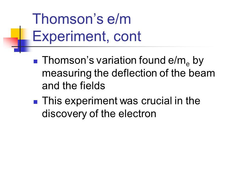 Thomson's e/m Experiment, cont
