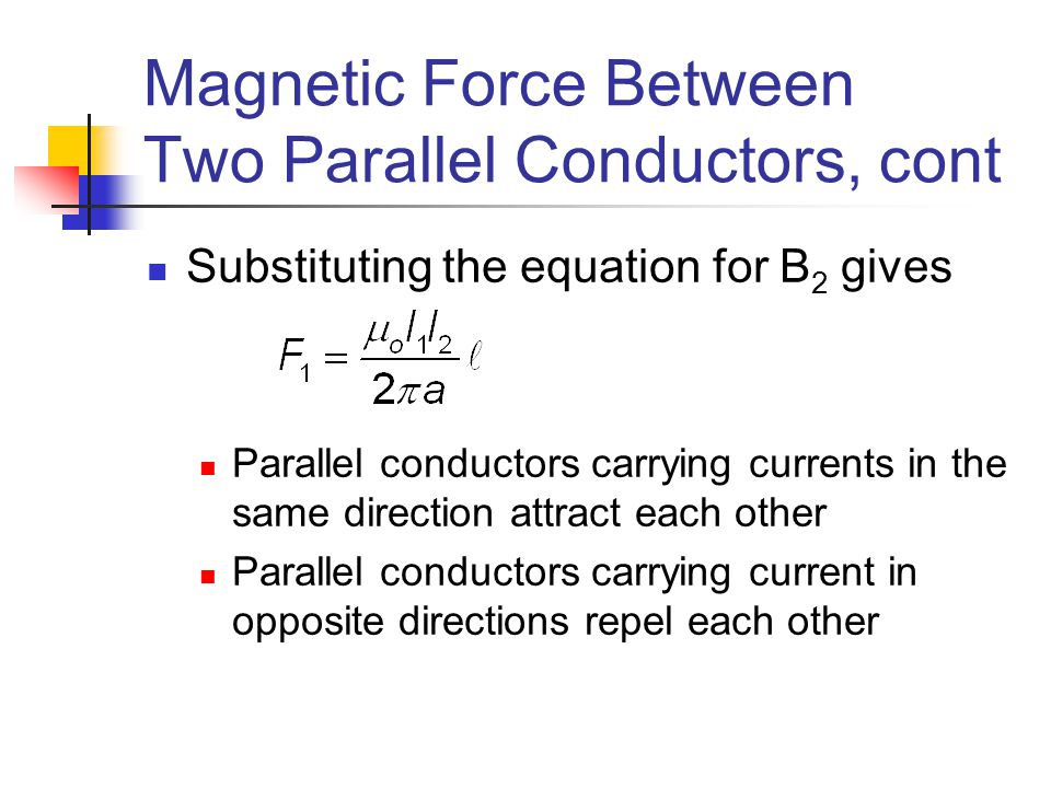 Magnetic Force Between Two Parallel Conductors, cont
