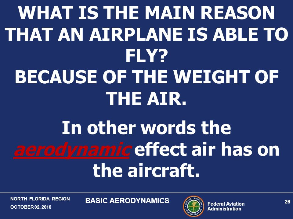 WHAT IS THE MAIN REASON THAT AN AIRPLANE IS ABLE TO FLY