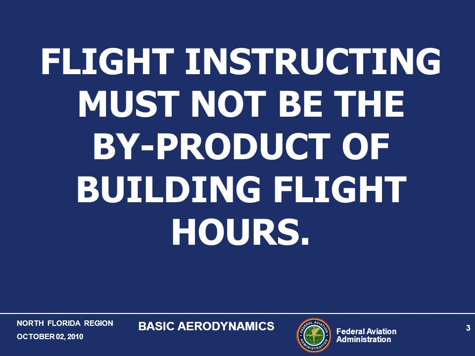 FLIGHT INSTRUCTING MUST NOT BE THE BY-PRODUCT OF BUILDING FLIGHT HOURS.