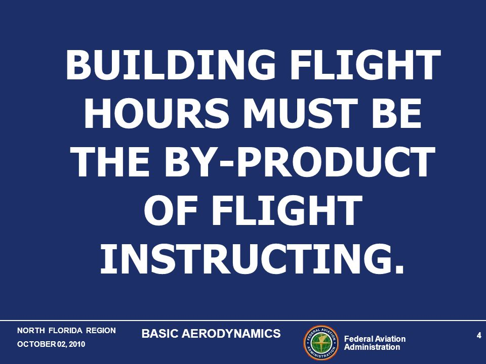 BUILDING FLIGHT HOURS MUST BE THE BY-PRODUCT OF FLIGHT INSTRUCTING.