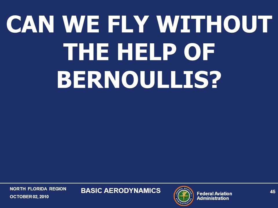 CAN WE FLY WITHOUT THE HELP OF BERNOULLIS