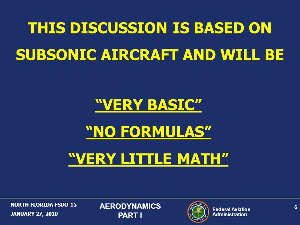 THIS DISCUSSION IS BASED ON SUBSONIC AIRCRAFT AND WILL BE