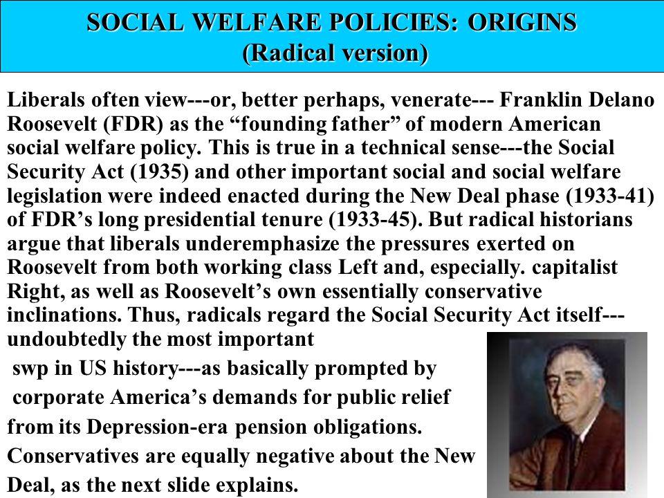 SOCIAL WELFARE POLICIES: ORIGINS (Radical version)