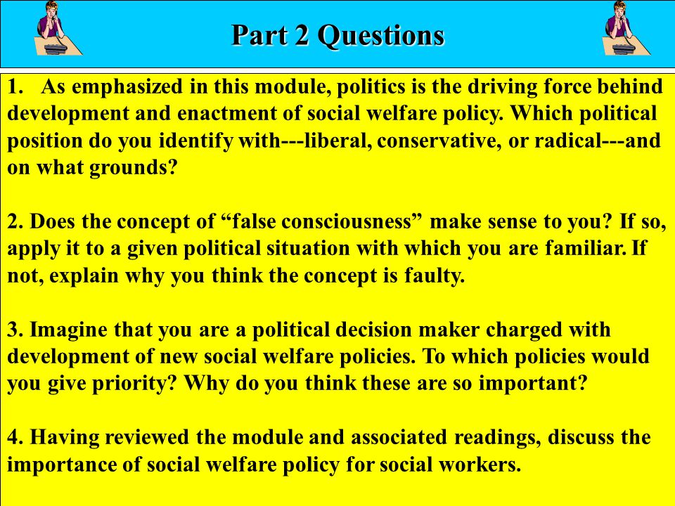 Part 2 Questions As emphasized in this module, politics is the driving force behind.