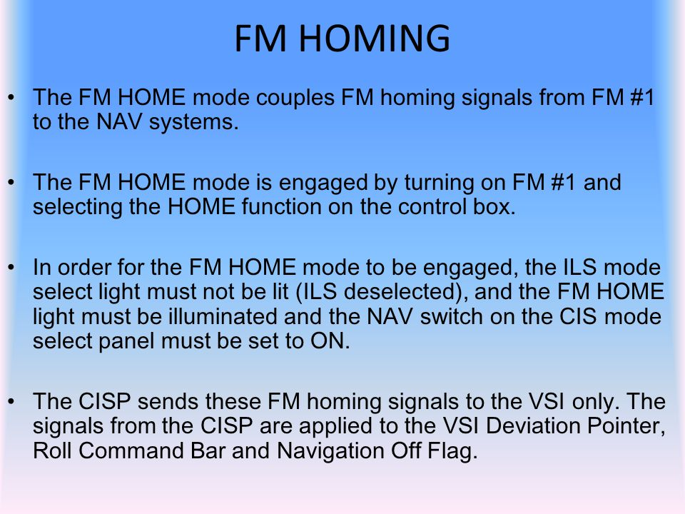 FM HOMING The FM HOME mode couples FM homing signals from FM #1 to the NAV systems.