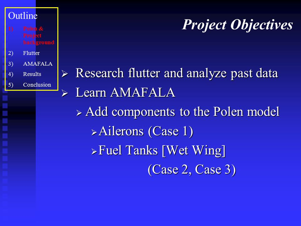Project Objectives Research flutter and analyze past data