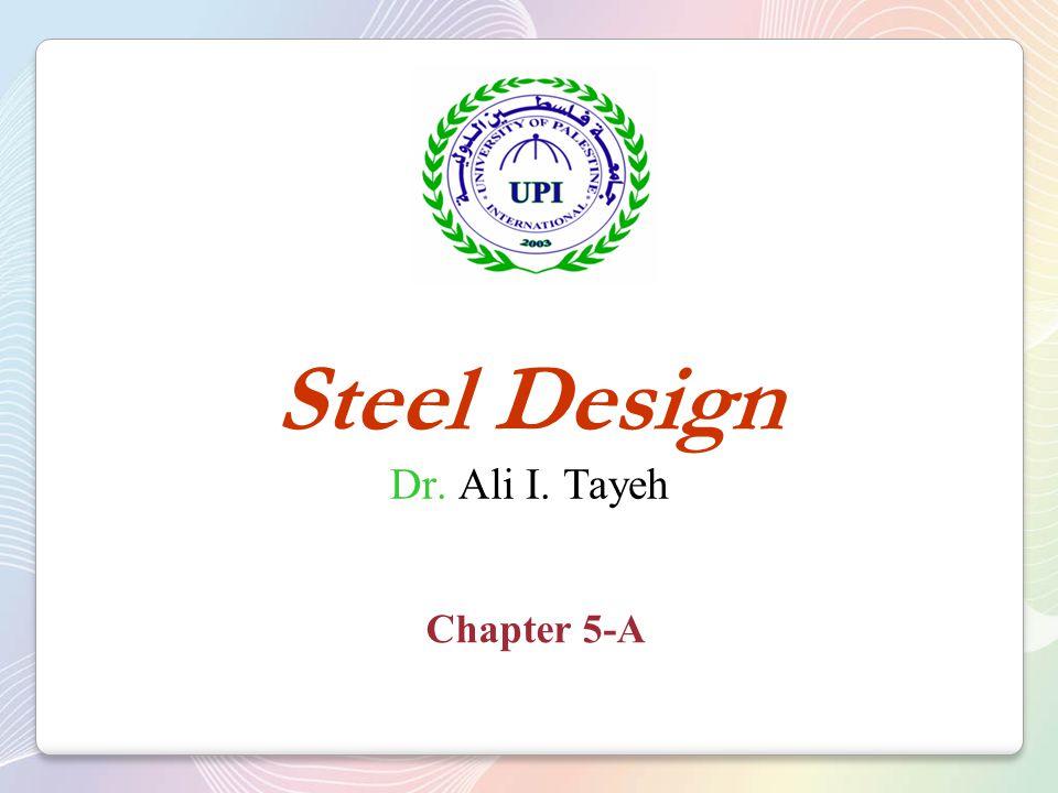 Steel Design Dr. Ali I. Tayeh