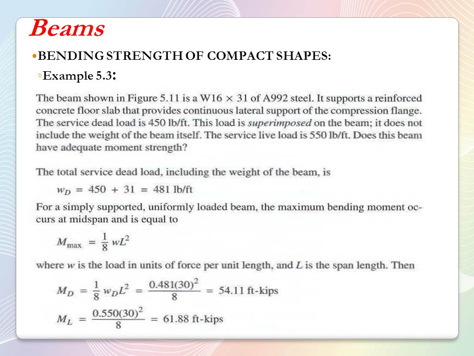 Beams BENDING STRENGTH OF COMPACT SHAPES: Example 5.3: