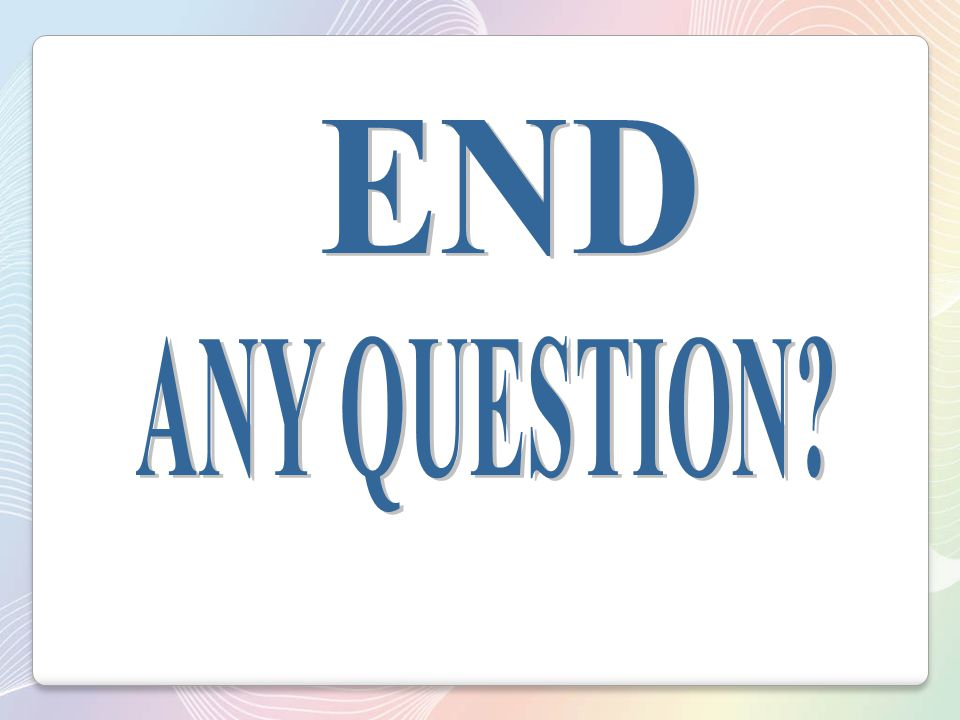 END ANY QUESTION