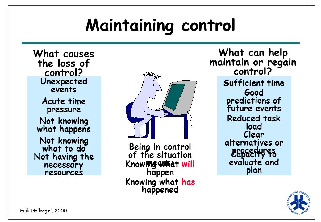Maintaining control What can help maintain or regain control