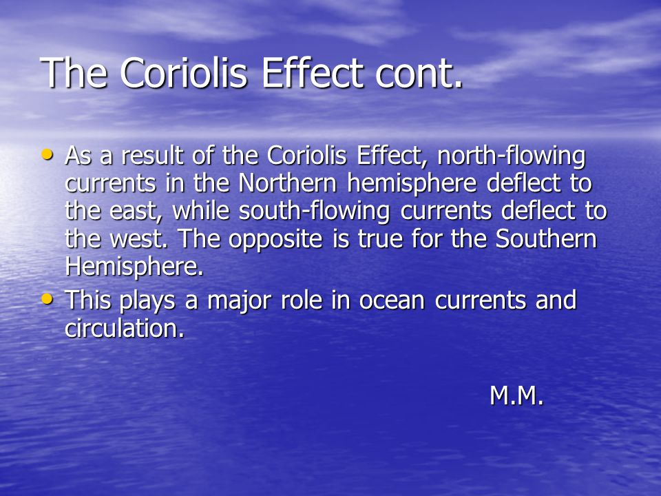 The Coriolis Effect cont.