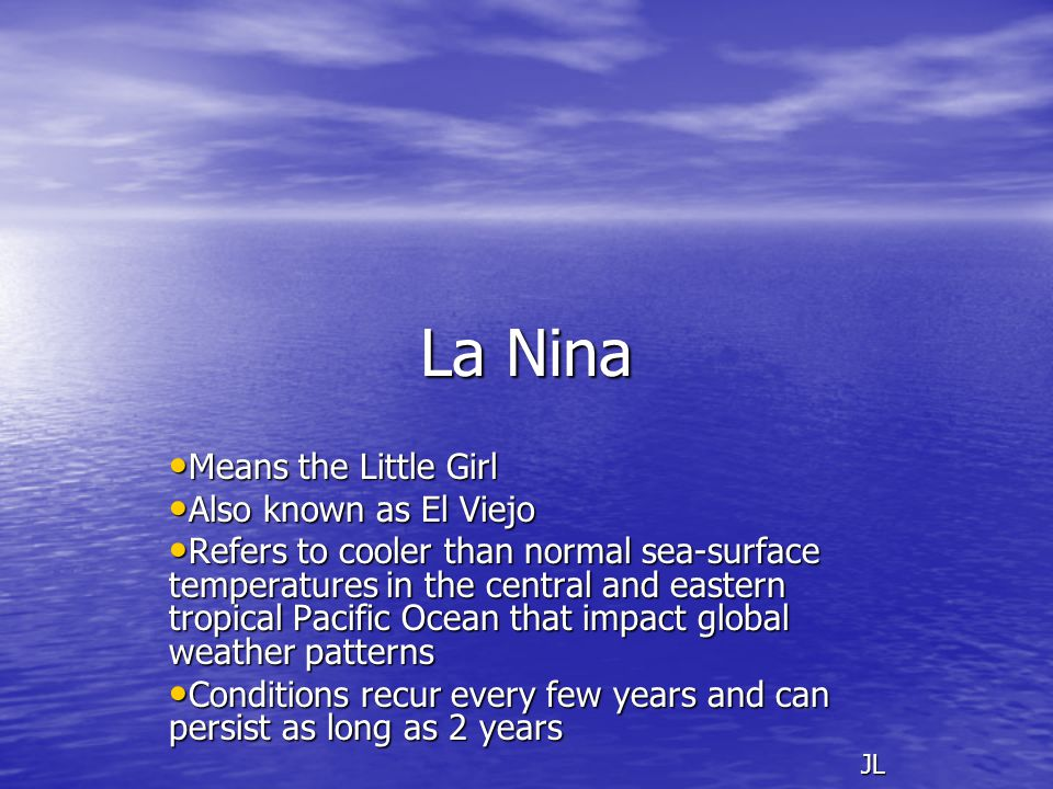 La Nina Means the Little Girl Also known as El Viejo
