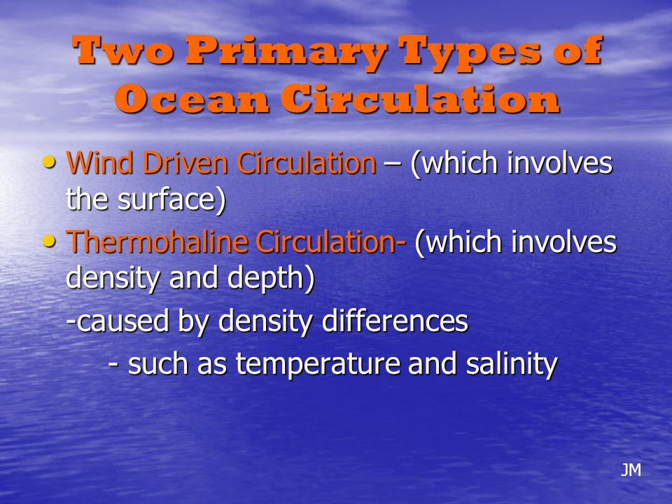 Two Primary Types of Ocean Circulation