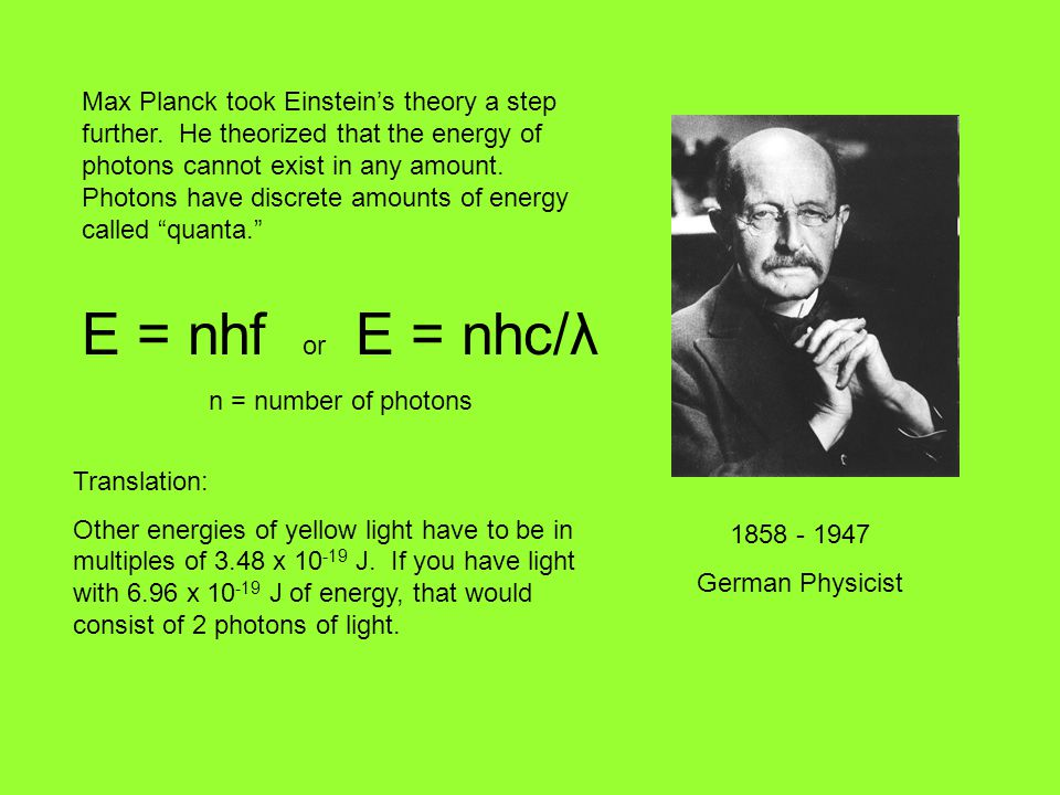 Max Planck took Einstein's theory a step further