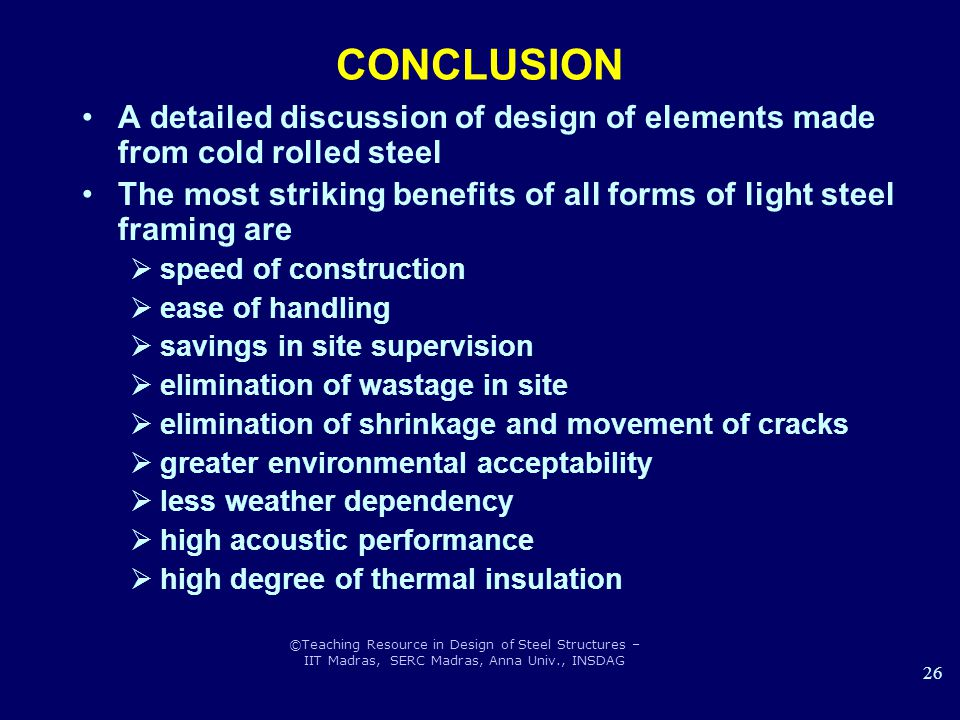 CONCLUSION A detailed discussion of design of elements made from cold rolled steel.