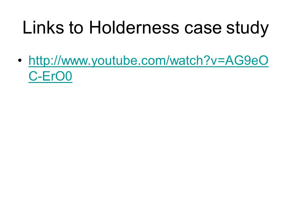 Links to Holderness case study