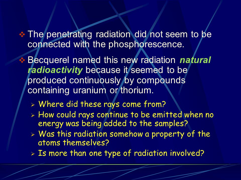 The penetrating radiation did not seem to be connected with the phosphorescence.