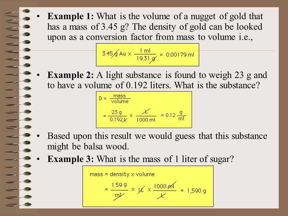 Example 1: What is the volume of a nugget of gold that has a mass of 3