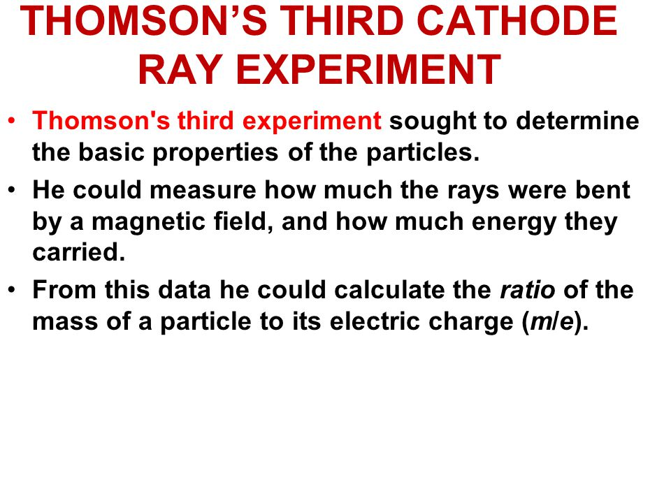 THOMSON'S THIRD CATHODE RAY EXPERIMENT