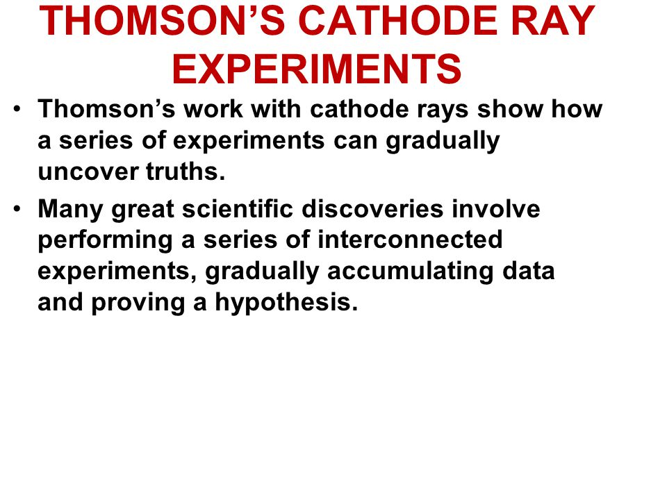 THOMSON'S CATHODE RAY EXPERIMENTS