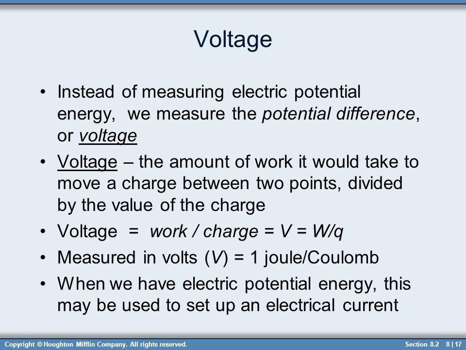 Voltage Instead of measuring electric potential energy, we measure the potential difference, or voltage.