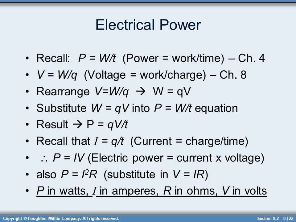 Electrical Power Recall: P = W/t (Power = work/time) – Ch. 4
