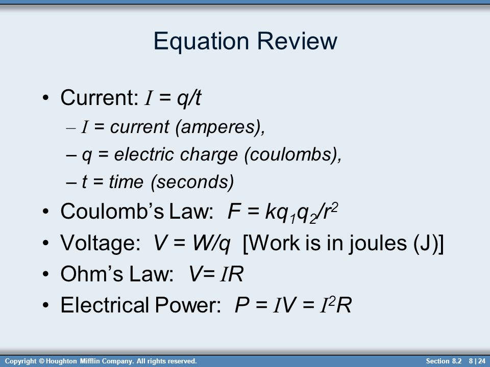 Equation Review Current: I = q/t Coulomb's Law: F = kq1q2/r2