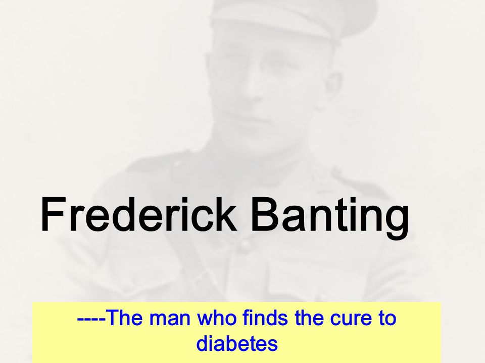 ----The man who finds the cure to diabetes
