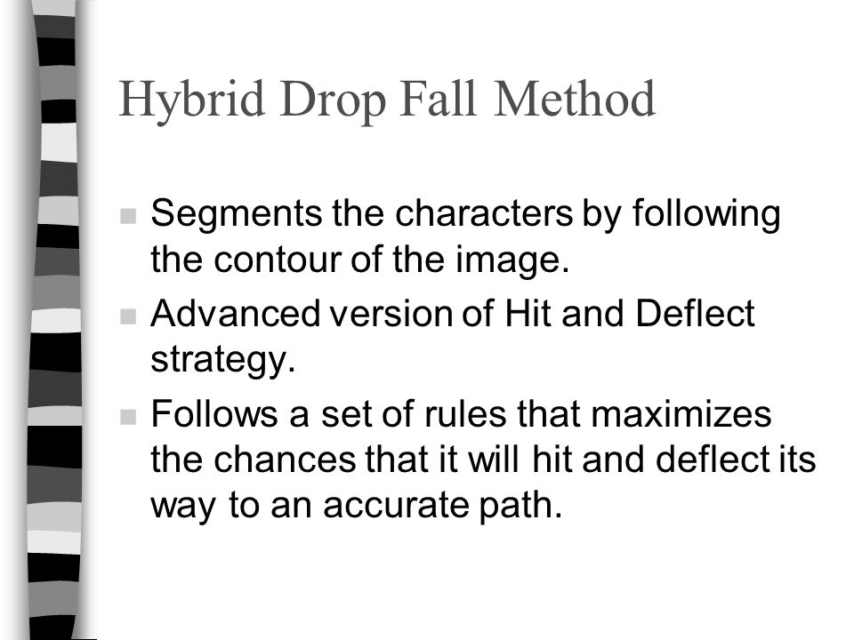 Hybrid Drop Fall Method