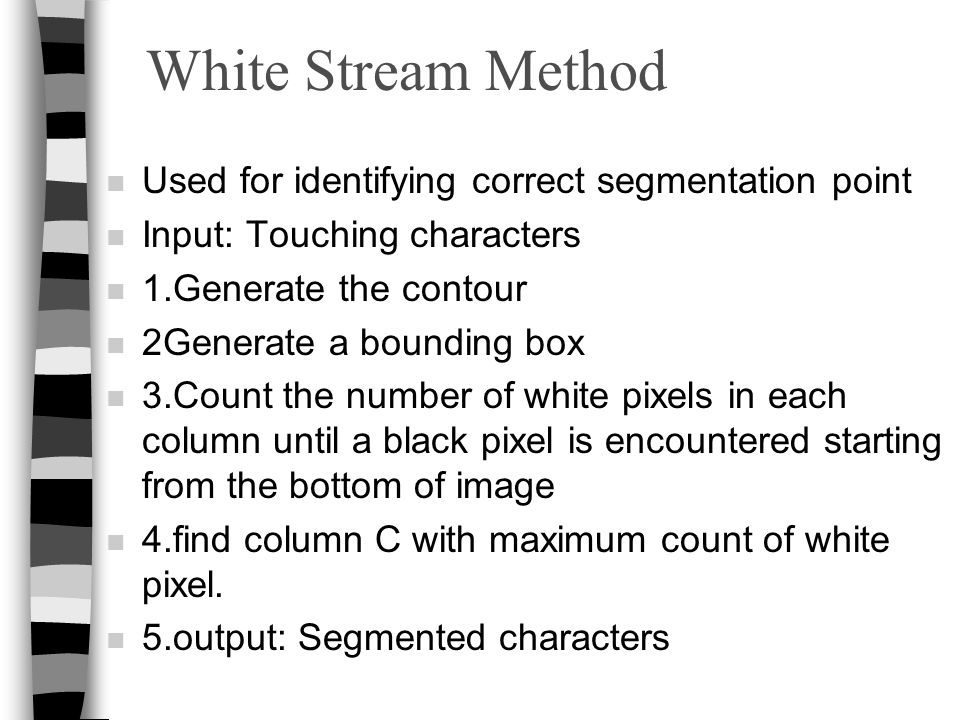 White Stream Method Used for identifying correct segmentation point