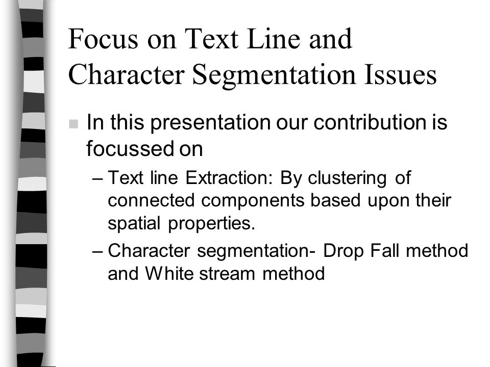 Focus on Text Line and Character Segmentation Issues