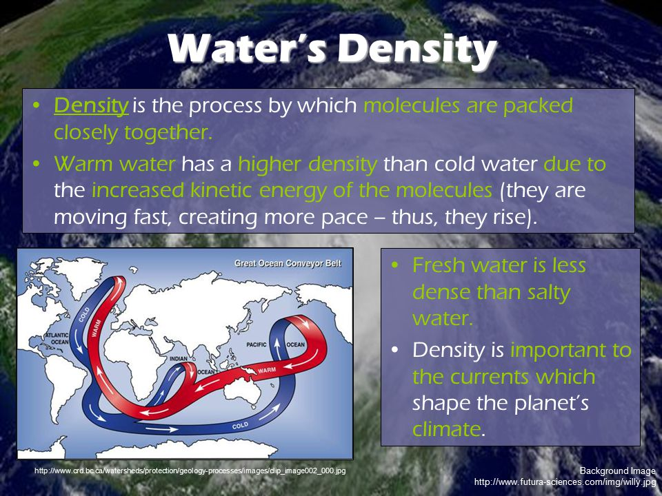 Water's Density Density is the process by which molecules are packed closely together.