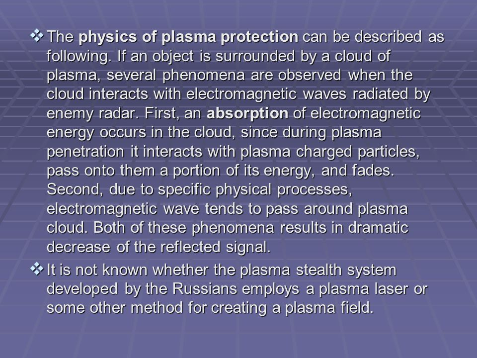 The physics of plasma protection can be described as following